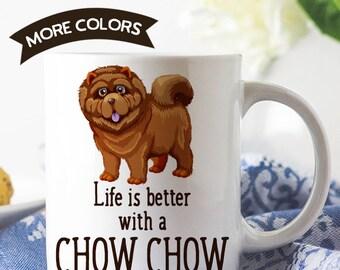 Coffee Mug Chow Chow Dog Coffee Mug - Life is Better With a Chow Chow Dog Cup