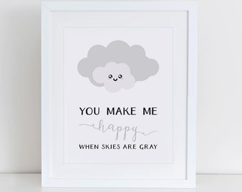 You Make Me Happy When Skies Are Gray Art Print, Nursery Art Print, Minimalist Art Print, Nursery Art Print