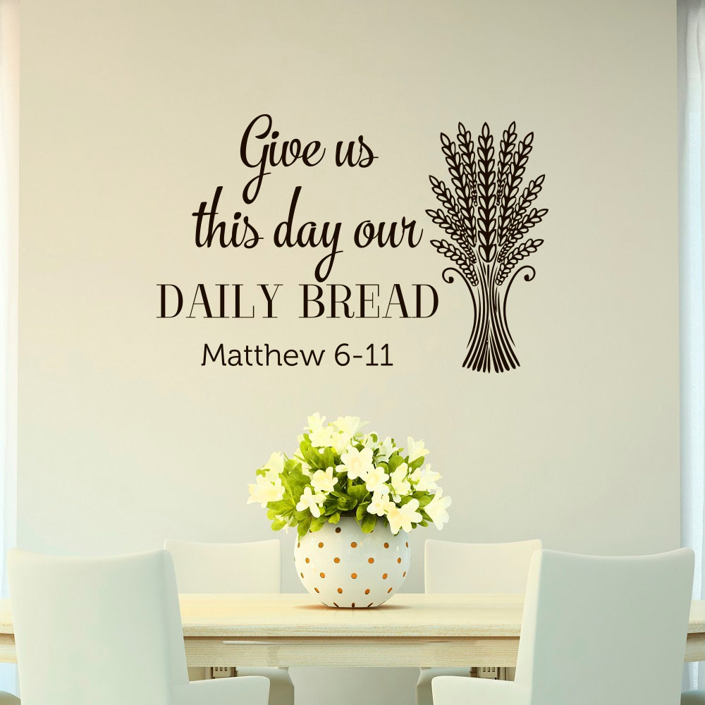 bible verse wall decal quote give us this day our daily bread. Black Bedroom Furniture Sets. Home Design Ideas