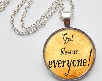 Holiday pendant - God bless us everyone - Tiny Tim - Christmas - holiday jewelry