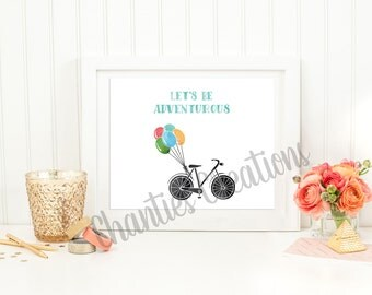 Lets Be adventurous Bicycle Printable Wall Art 8x10 Portrait and Landscape
