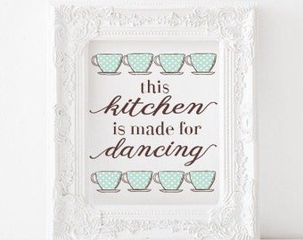 This kitchen is made for dancing Printable, This kitchen is for dancing print, kitchen printable, tea cups print, kitchen print, teacups