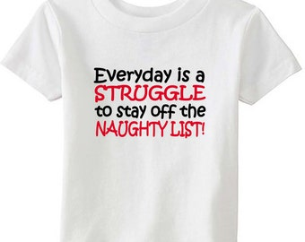 Everyday is a Struggle to stay off the Naughty List - Kids T-shirt