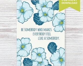 Be Somebody Botanical Bloom 5x7 Print