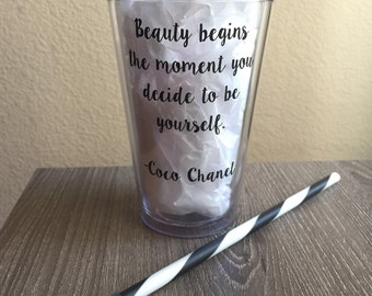 16 ounce Double Walled Tumbler Iced Coffee Iced Tea Coco Chanel Quote BPA Free