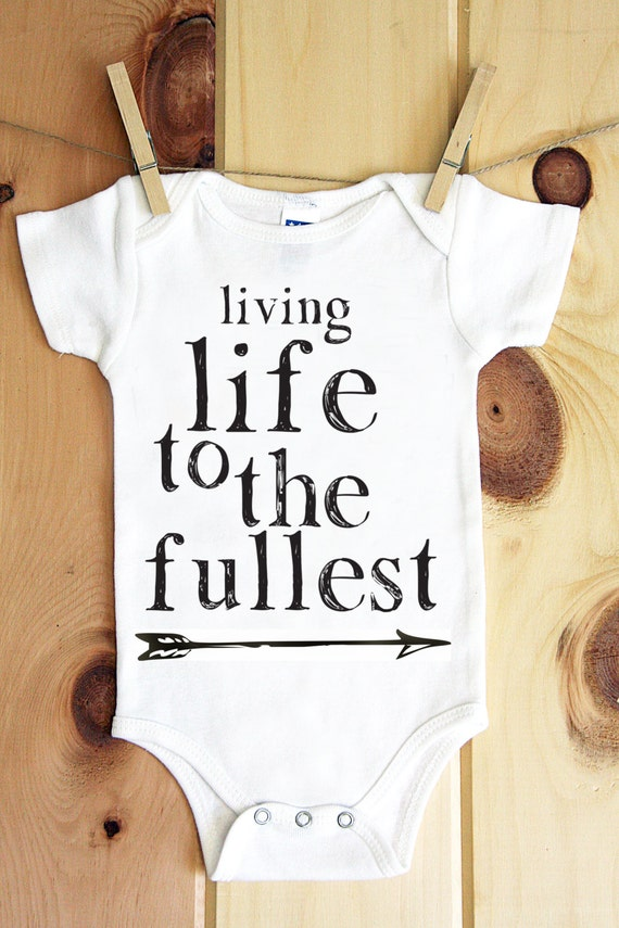 Live Life To The Fullest onesie