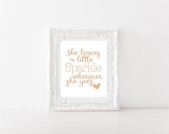 She Leaves A Little Sparkle Wherever She Goes, Real Foil Print, Nursery Decor,
