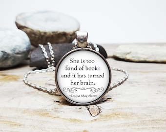 She is too fond of books quote louisa may alcott necklace alcott quote alcott book quote book lover gift writer jewelry author jewelry
