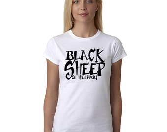 Slogan T Shirt Black Sheep Of The Family Hipster Style Tee Women's