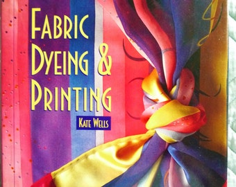 Fabric Dyeing and Painting book by Kate Wells