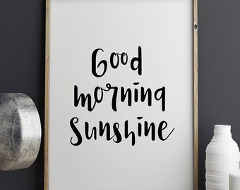 Good Morning sunshine Wall Art, Printable Poster, Quote Poster, Black and White, Typography Print, Inspirational Quote, Bedroom Poster