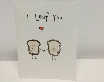 ANNIVERSARY, WEDDING, VALENTINE handmade card- i loaf you.