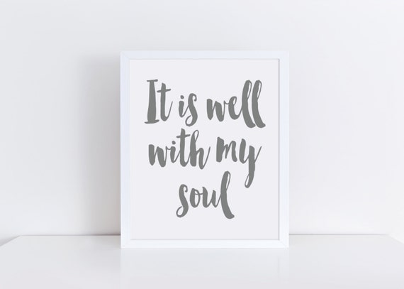 It Is Well With My Soul Picture Quotes: Quote Prints It Is Well With My Soul Printable By
