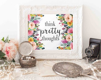 Printable Wall Art, Think Pretty Thoughts printable quote, Nursery decor, Nursery art, home decor office decor, love quote, gallery wall