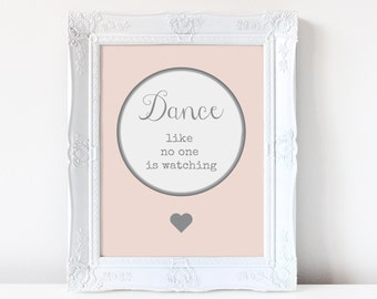 Dance like no one is watching sign instant download Collection Blush / Dance /Blush and Grey sign/ Wedding Sign DIY/ Printable PDF