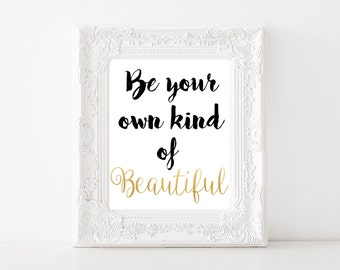 Be your own kind of Beautiful - 8x10 print - Digital Download - Chic Modern Decor - Gold Glitter Polka Dots - beautiful quote - office decor
