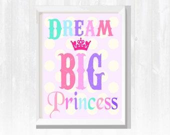 Dream Big Princess Wall Art- Girl's Room Wall Decor- Baby Girl's Nursery- Printable Wall art decor- Baby Shower Gift- Instant download