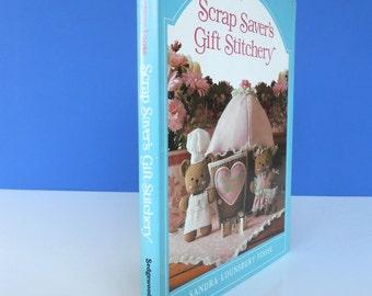 Scrap Saver's Gift Stitchery HB Book Sandra Lounsbury Foose / Home Stitchery / Gifts for Children / Christmas Presents / Sew With Scraps