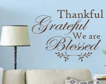 Thankful Grateful We are Blessed vinyl wall decal, Rustic wall decal, Thanful Grateful We are Blessed Wall art, Thankful vinyl wall decal