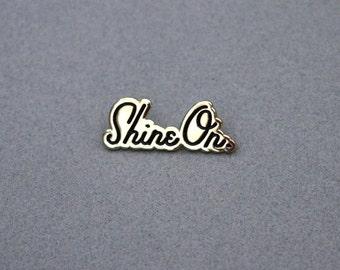 Shine On Enamel Pin