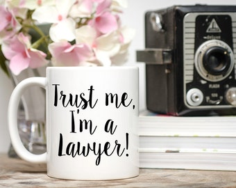 Trust Me I'm a Lawyer, Lawyer Gift,  Gift for Lawyer, Gifts for Lawyer, PHD Gifts, PHD Graduation Gifts, PHD Mugs, Lawyer Mugs