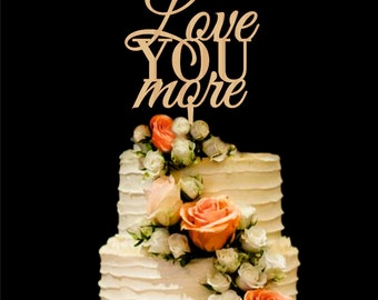 Love you more Wedding Cake Topper Wood Cake Topper Gold Silver Cake Topper