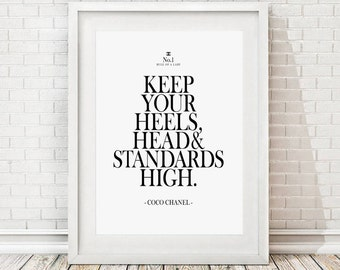 Keep your heels, head & standards high, Coco Chanel quote, No.1 rule of a lady, Inspirational poster, Gift for her, Girl poster, Instant DL