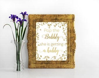 Bachelorette Party sign Pop The Bubbly She's Getting A Hubby Wedding Reception Gold bar print Bridal Shower printable Champagne Sign Gold