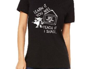 Teach With the Force / Yoda / Star Wars Teacher / Learn it You Will tee