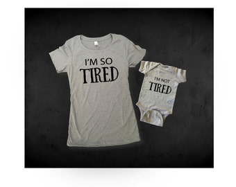 I'm So Tired Shirt - Mom Baby Duo Shirt - Baby Shower Gift - Duo Shirts For Moms - Funny Mom Shirt -Funny Baby Clothes