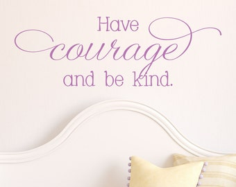 Girls Wall Decal - Have Courage And Be Kind Wall Decal - Princess Room Decor - Kids Decals - Nursery Decal - Wall Decals - Wall Decals
