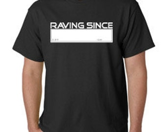 RAVING SINCE (write in your event and date with a Sharpie)