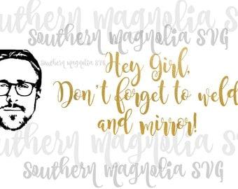 Ryan Gosling - Hey Girl - Reminder - Hey Girl - Weld Mirror - Silhouette - Cricut - Cut File - SVG Design - Motivational - Girl Quotes - Gym