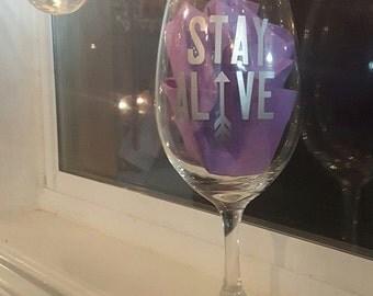 Stay Alive - Custom Vinyl Wine Glass