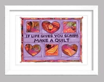 If Life Gives You Scraps Make a Quilt, Mom Wall Art, Inspirational Art, Quilt Pattern Art, Quilters art, Quilt art