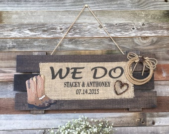 Personalized We Do Wedding Sign, Personalized Wood Wedding Sign, Personalized Burlap Sign, Home Decor, Personalized Country Decor