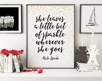 PRINTABLE Art,Kate Spade Quote,Kate Spade Decor,Girls Room Decor,Girls Bedroom Decor,Wall Art,Sparkle Quote,Nursery Decor,Typography Print