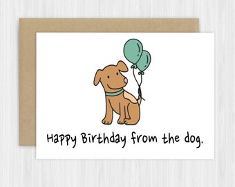 Happy Birthday from the dog, greeting cards, funny cards, blank cards, recycled cards, cute, silly, quirky, love, friend, birthday
