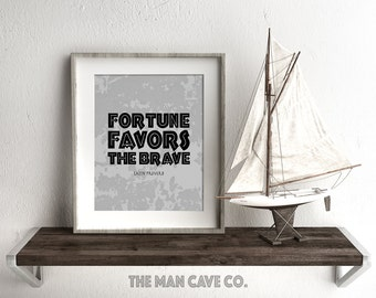 Fortune favors the brave quote printable art Brave quote print Man cave wall art Nursery quote print Manly office decor Home office quote