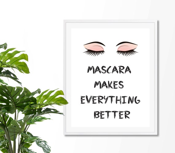 Mascara Makes Everything Better Quote Art Print Fine Art