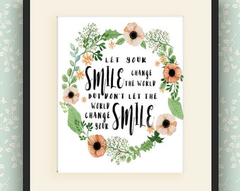 Let Your Smile Change the World instant printable, watercolor flower wreath ring download, floral wall art, instant download quote print