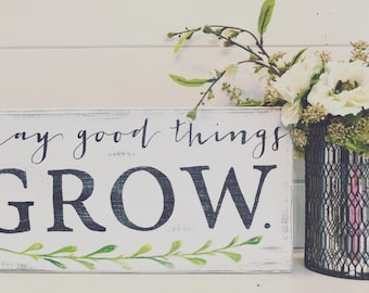 Rustic Wooden Sign - May Good Things Grow