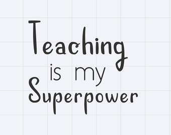 Teaching is my Superpower decal