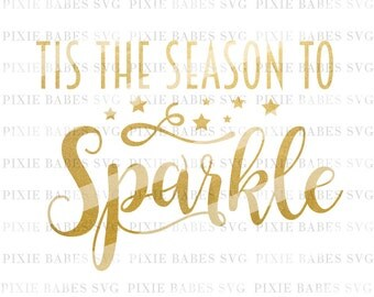 Tis The Season To Sparkle SVG, Holiday SVG, Christmas svg, svg cutting files, cuttables, Cricut svg, Silhouette svg, svg Cutting Files