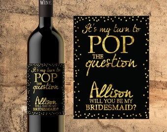 PERSONALIZED WINE BOTTLE Labels Pop The Question Bridesmaid