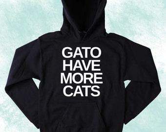 Funny Cat Sweatshirt Gato Have More Cats Sweatshirt Kitten Lover Tumblr Jumper