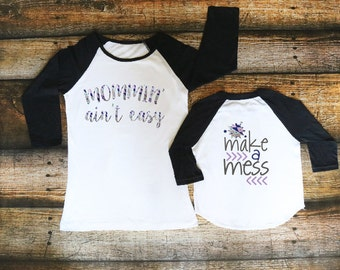 Mommin ain't easy, Womens shirt, Mommy and me, Make a mess, Aztec print, American Apparel