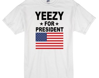 Yeezy for President T-Shirt white 100% cotton kanye west yeezus