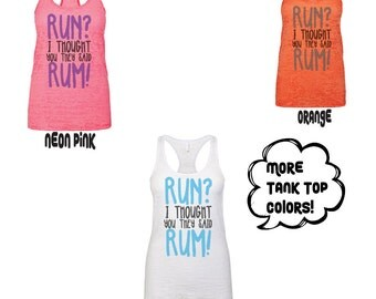 Workout Tank, Run? I Thought They Said Rum! Ladies Tank, Burnout Ladies Tank, Run? I Thought They Said Rum! Tank Top,