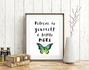 Believe in Yourself a Little More - green butterfly - wall decor home decor Instant Download